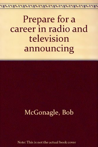 9780688516598: Prepare for a career in radio and television announcing