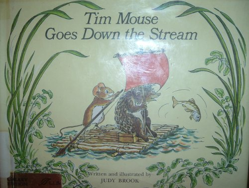 9780688516987: Tim Mouse goes down the stream