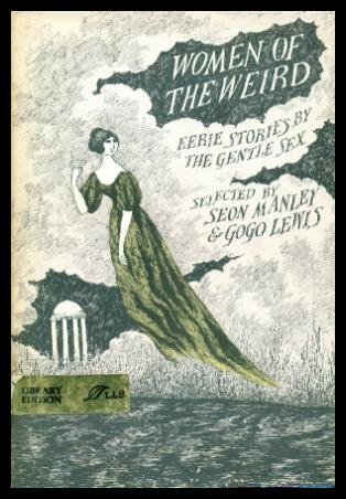 Women of the Weird: Eerie Stories by: Manley, Seon; Lewis,