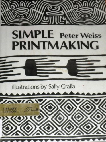 9780688517359: Simple Printmaking