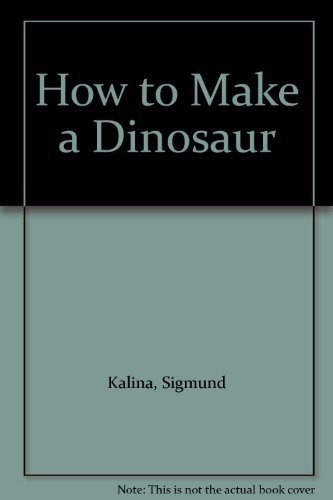 How to Make a Dinosaur: Kalina, Sigmund