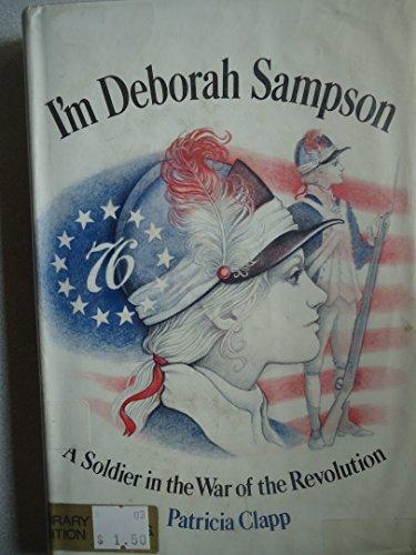 I'm Deborah Sampson: Patricia Clapp