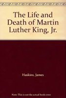 The Life and Death of Martin Luther King Jr: Haskins, James