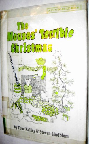 The Mouses' Terrible Christmas (Fun-to-Read Book): Kelley, True