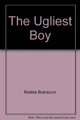 The Ugliest Boy (0688518591) by Robbie Branscum