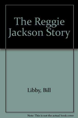 The Reggie Jackson Story: Bill Libby