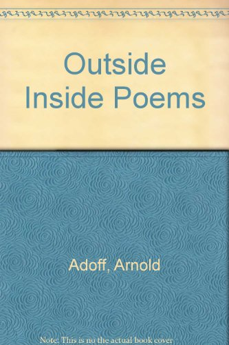 Outside Inside Poems: Adoff, Arnold