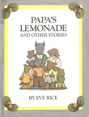 Papa's Lemonade and Other Stories (Greenwillow Read-Alone) (9780688800413) by Eve Rice