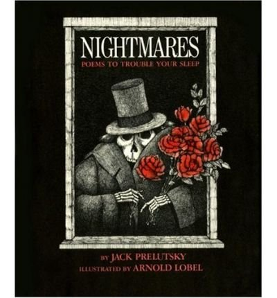 Nightmares: Poems to Trouble Your Sleep (068880053X) by Jack Prelutsky; Arnold Lobel
