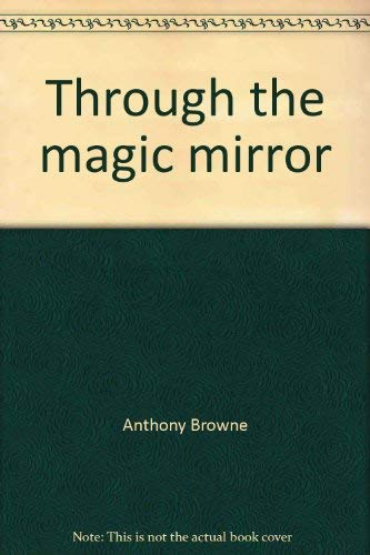 9780688800642: Through the magic mirror