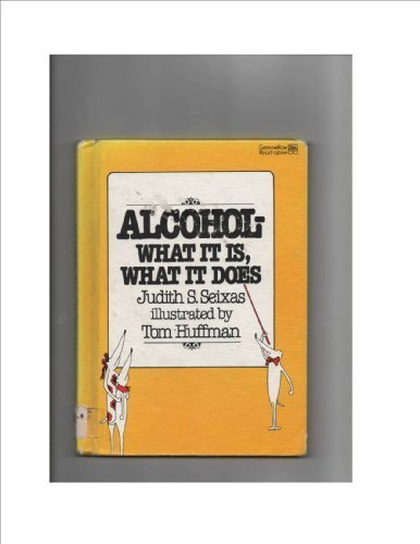 9780688800802: Alcohol--what it is, what it does (Greenwillow read-alone)