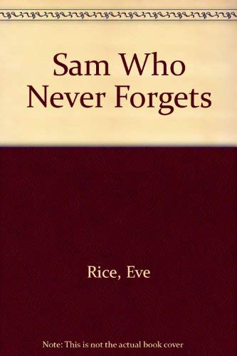9780688800888: Sam Who Never Forgets