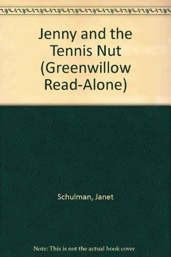 Jenny and the Tennis Nut (Greenwillow Read-Alone) (0688800939) by Janet Schulman; Marylin Hafner