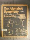 The alphabet symphony: An ABC book: Bruce McMillan