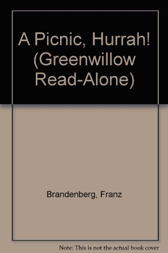 A Picnic, Hurrah! (Greenwillow Read-Alone) (9780688801151) by Franz Brandenberg; Aliki