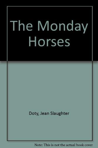 9780688801342: The Monday Horses