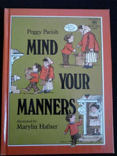 Mind Your Manners (Greenwillow Read-Alone Guide) (0688801579) by Peggy Parish; Marylin Hafner