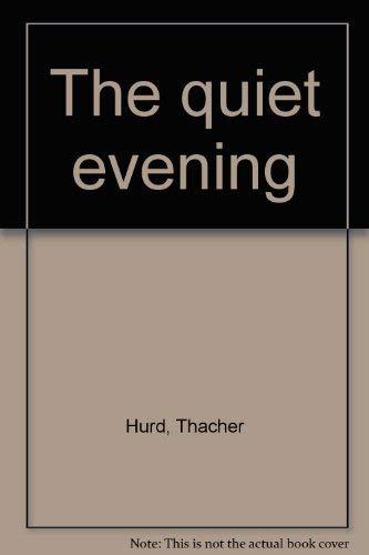 9780688801663: The quiet evening