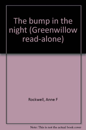 9780688801809: The bump in the night (Greenwillow read-alone)