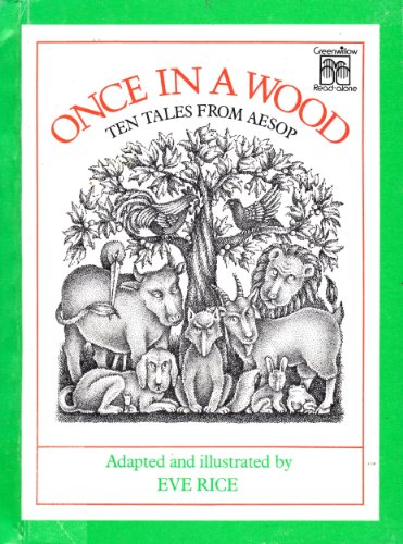 9780688801915: Once in a wood: Ten tales from Aesop (Greenwillow read-alone)