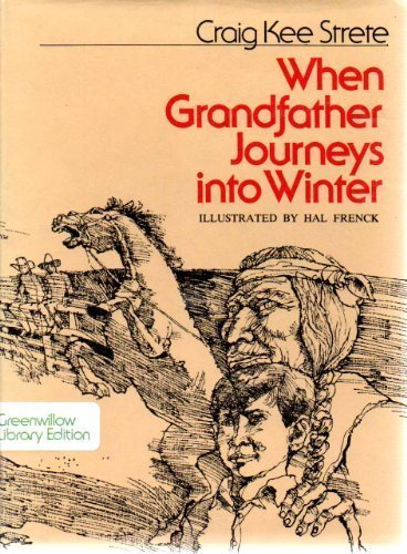 When Grandfather Journeys into Winter: Strete, Craig Kee, Frenck, Hal