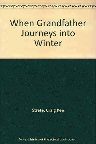 9780688801939: When Grandfather Journeys into Winter