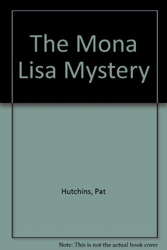 The Mona Lisa Mystery (9780688802431) by Pat Hutchins; Laurence Hutchins