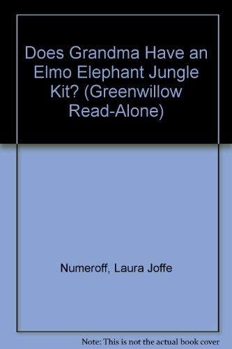 9780688802493: Does Grandma Have an Elmo Elephant Jungle Kit? (Greenwillow Read-alone)