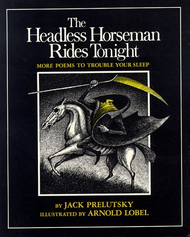 9780688802738: The Headless Horseman Rides Tonight: More Poems to Trouble Your Sleep