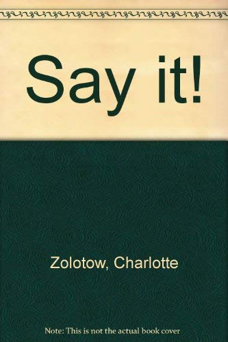 Say it!: Zolotow, Charlotte