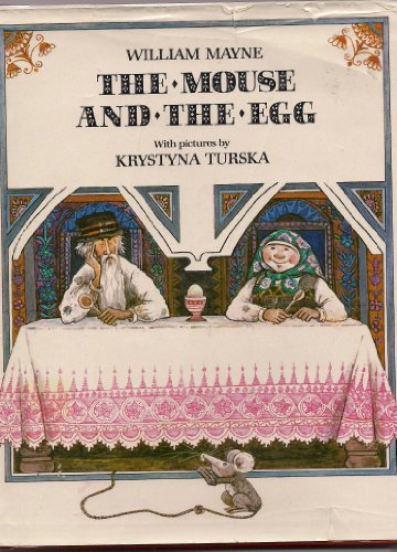 Mouse and the Egg (0688803016) by Mayne, William; Turska, Krystyna