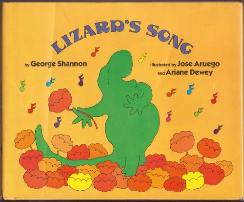 Lizard's Song (0688803105) by Shannon, George; Aruego, Jose; Dewey, Ariane