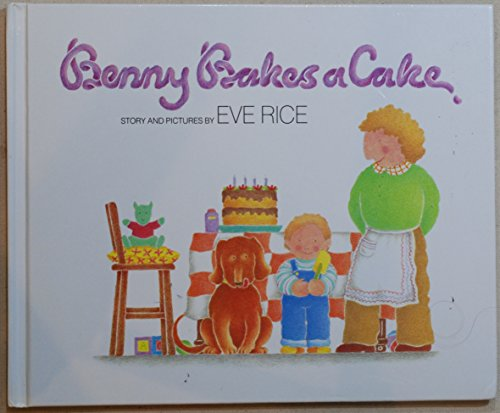 Benny bakes a cake (9780688803124) by Eve Rice