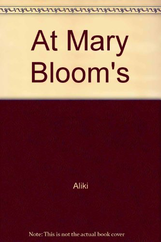 9780688840488: At Mary Bloom's