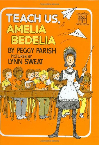 Teach Us, Amelia Bedelia: Parish, Peggy with Illustrations by Lynn Sweat