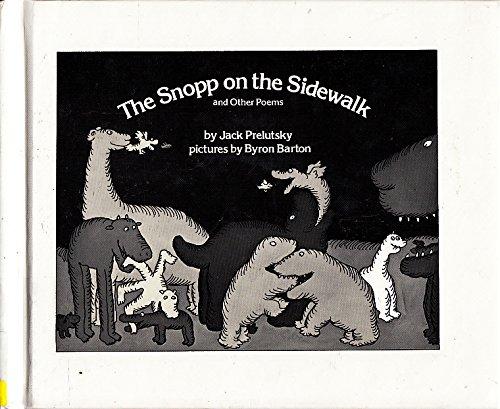 The Snopp on the Sidewalk: Jack Prelutsky; Illustrator-Byron Barton
