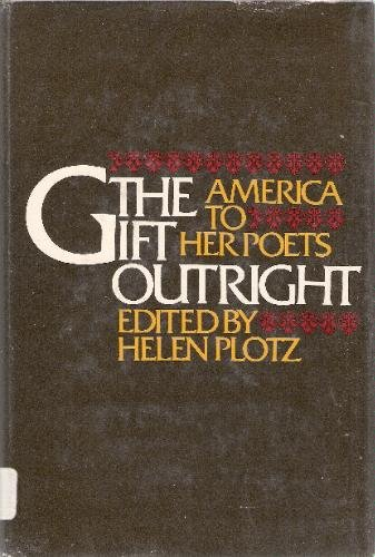 9780688841096: The Gift Outright: America to Her Poets