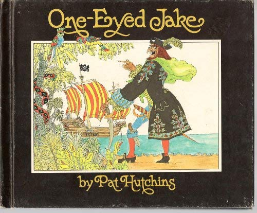 One Eyed Jake by Pat Hutchins 1979 Hardcover