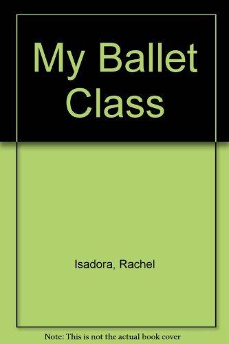 9780688842536: My Ballet Class
