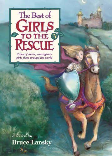 9780689024689: The Best Of Girls To The Rescue
