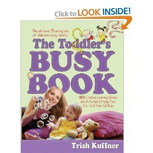 9780689030543: The Toddler's Busy Book 365 Creative Games and Activties to Keep Your 1 1/2 - 3 Year Old Busy