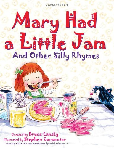 Mary Had a Little Jam and Other Silly Rhymes (0689033923) by Bruce Lansky