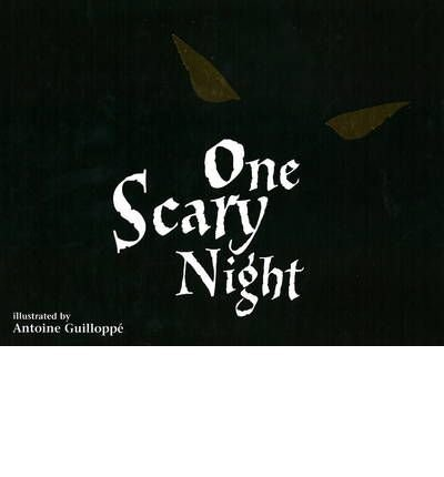 One Scary Night [1 SCARY NIGHT] [Hardcover] (0689046367) by Antoine Guilloppe