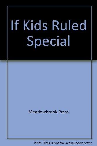 If Kids Ruled the School : More: Lansky, Bruce (editor)