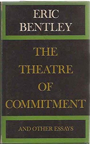 9780689100345: The Theatre of Commitment, and Other Essays on Drama in Our Society.