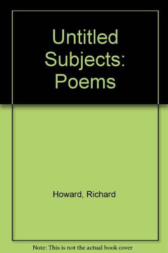 Untitled Subjects: Poems: Richard Howard
