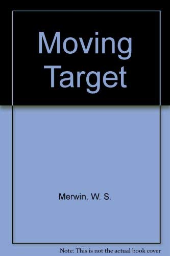 Moving Target: W. S. Merwin