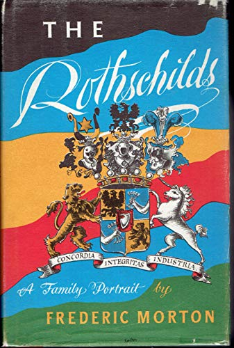 The Rothschilds: A Family Portrait: Frederic Morton
