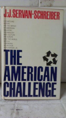 The American Challenge: Servan-Schreiber, Jean Jacques.