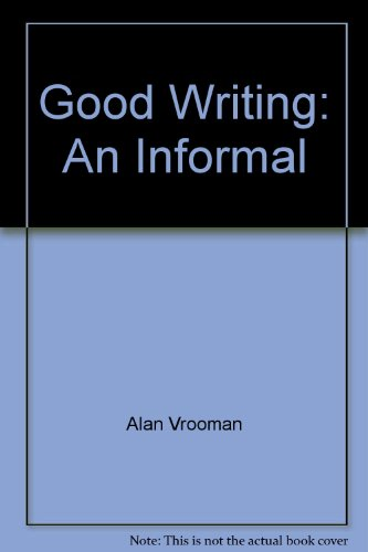 Good Writing: an Informal Manual of Style: Vrooman, Alan H